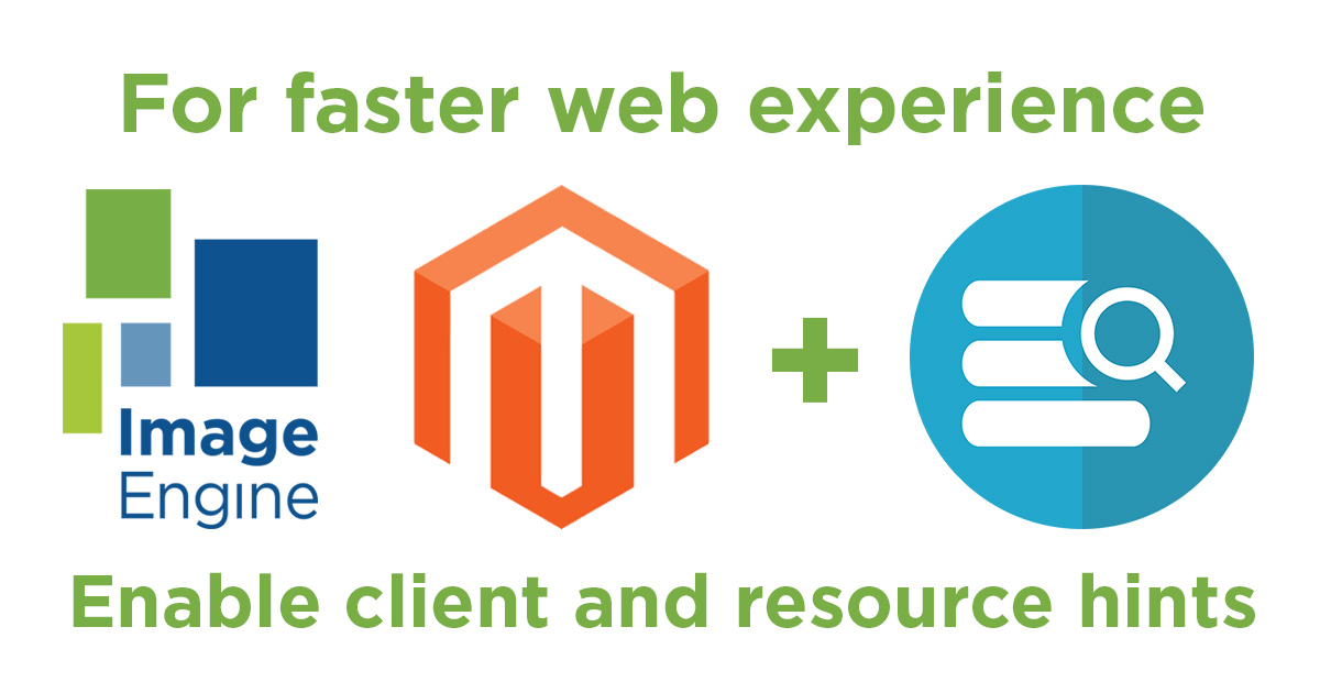 Simple Client Hints Installation for Magento Image